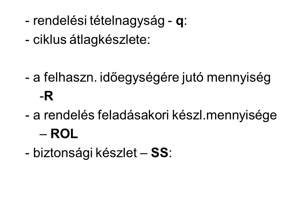 - rendelési tételnagyság - q: