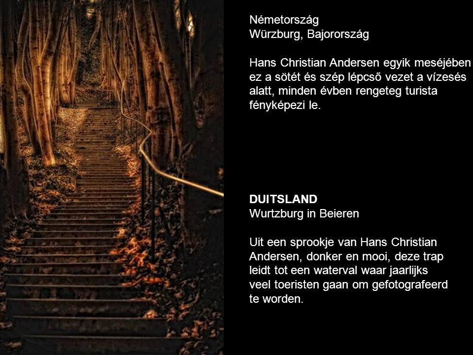 Németország Würzburg, Bajorország. Hans Christian Andersen egyik meséjében. ez a sötét és szép lépcső vezet a vízesés.