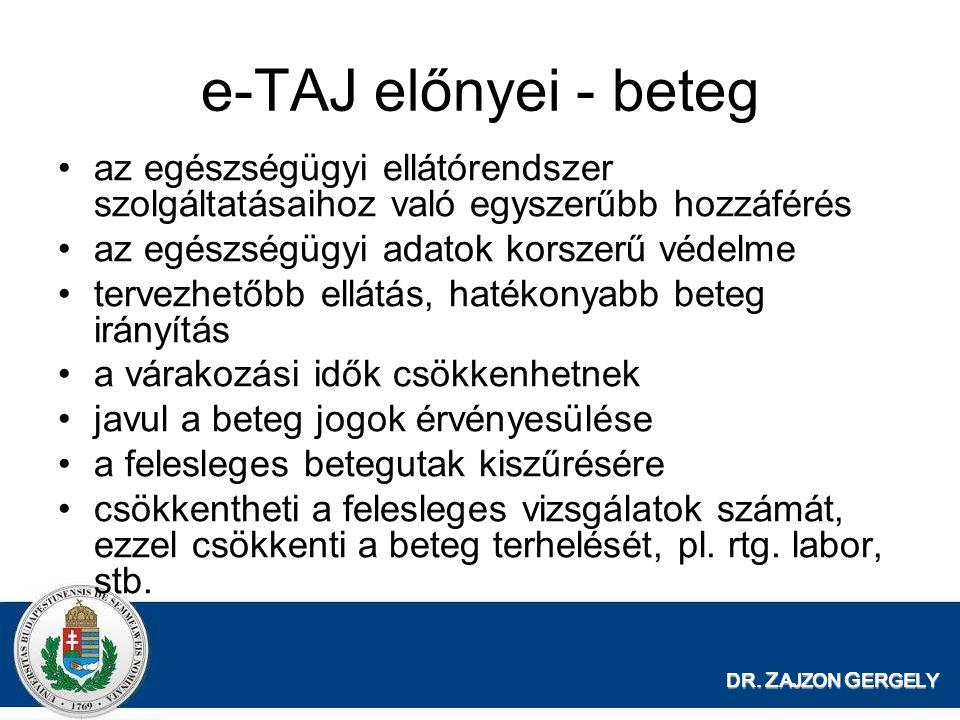 e-TAJ előnyei - beteg az egészségügyi ellátórendszer szolgáltatásaihoz való egyszerűbb hozzáférés. az egészségügyi adatok korszerű védelme.