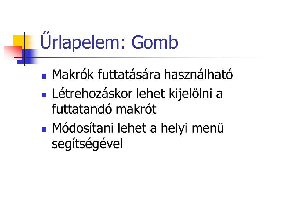 Űrlapelem: Gomb Makrók futtatására használható