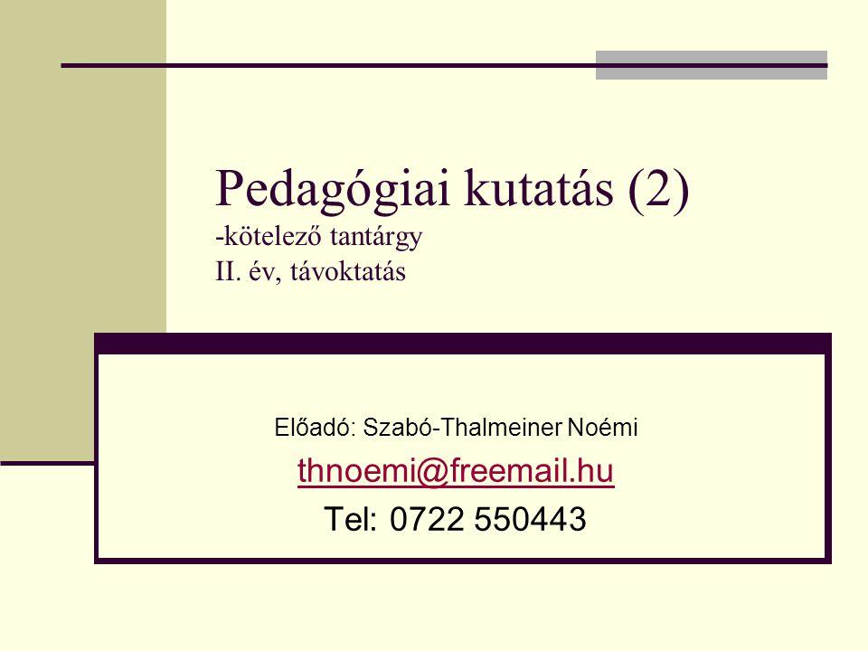Pedagógiai kutatás (2) -kötelező tantárgy II. év, távoktatás
