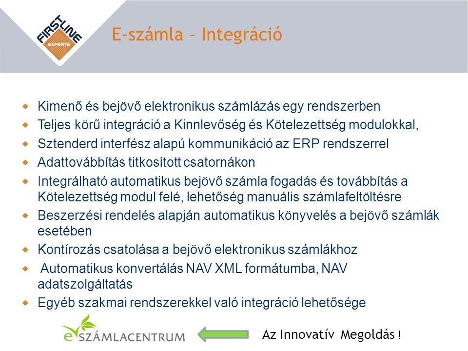 E-számla – Integráció Kimenő és bejövő elektronikus számlázás egy rendszerben. Teljes körű integráció a Kinnlevőség és Kötelezettség modulokkal,