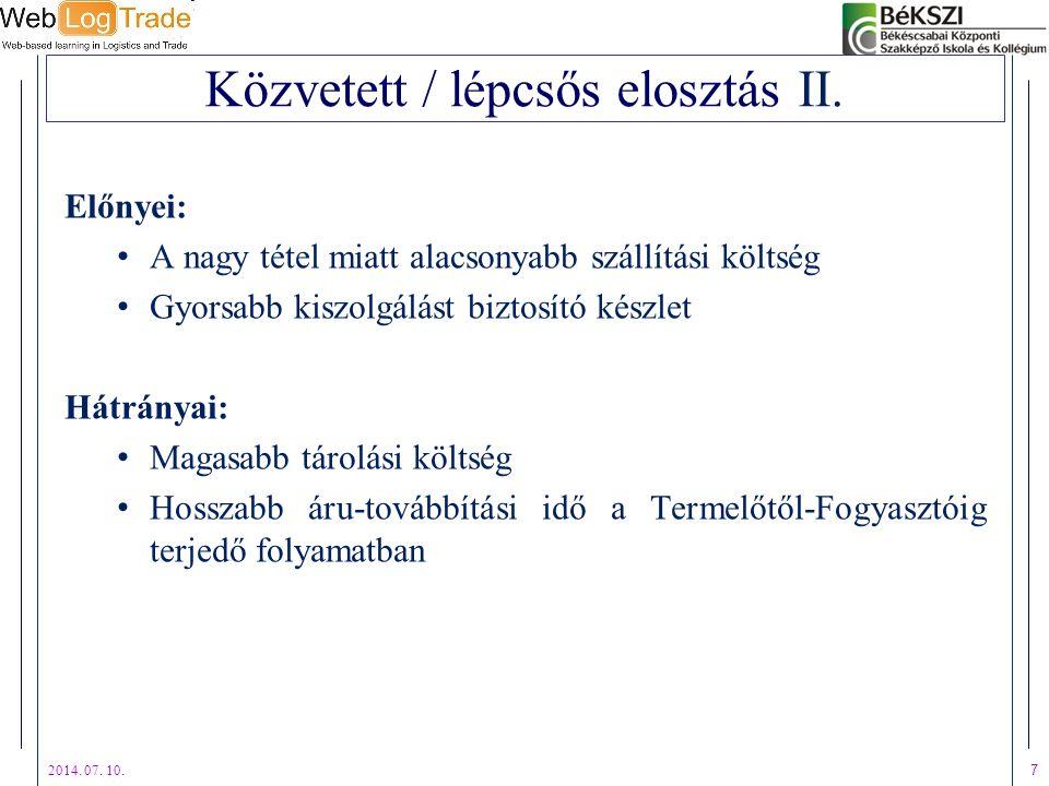 Közvetett / lépcsős elosztás II.