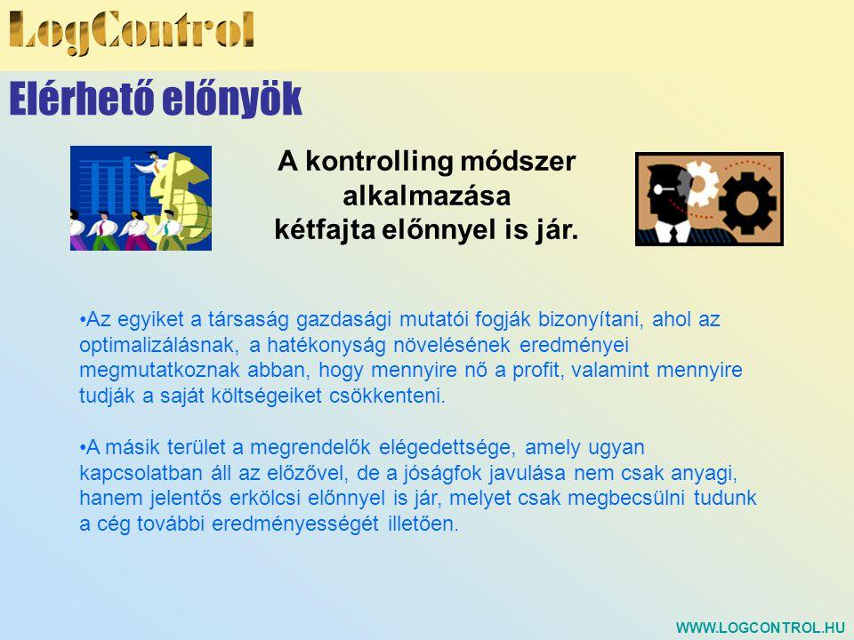 A kontrolling módszer alkalmazása kétfajta előnnyel is jár.