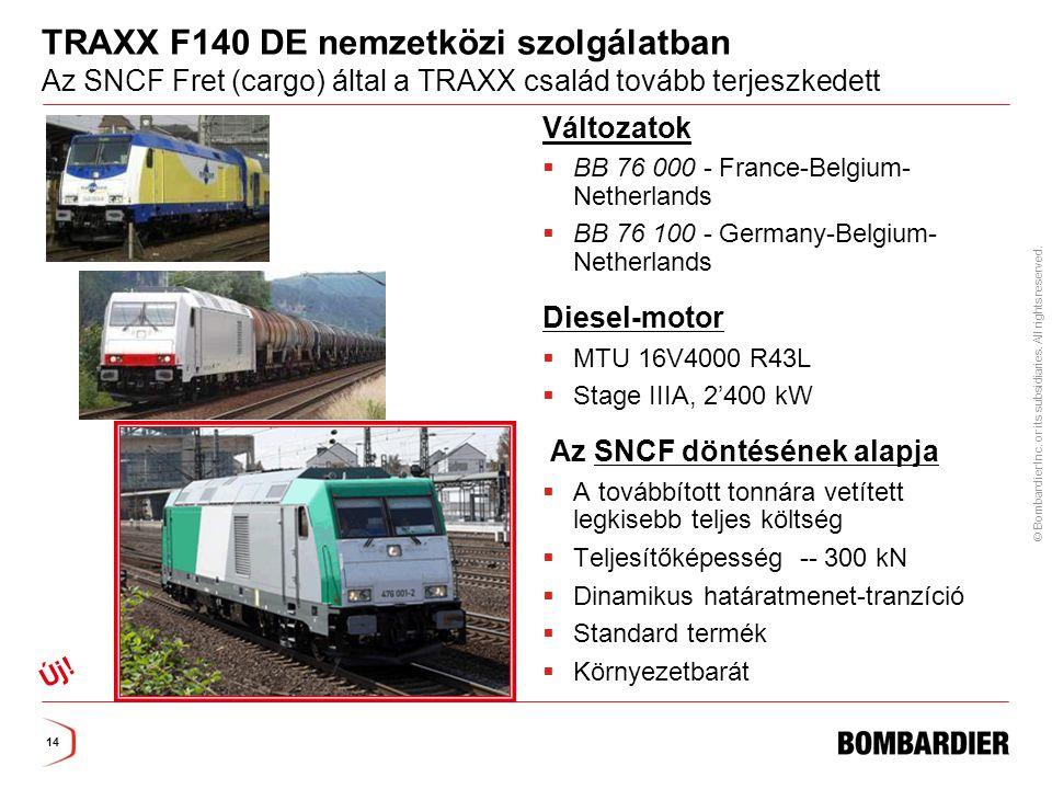 TRAXX F140 DE nemzetközi szolgálatban Az SNCF Fret (cargo) által a TRAXX család tovább terjeszkedett