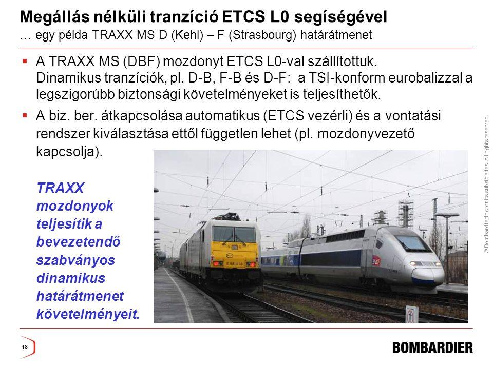 Megállás nélküli tranzíció ETCS L0 segíségével … egy példa TRAXX MS D (Kehl) – F (Strasbourg) határátmenet
