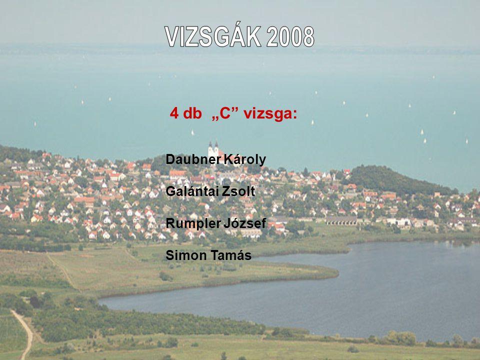 """VIZSGÁK 2008 4 db """"C vizsga: Daubner Károly Galántai Zsolt"""