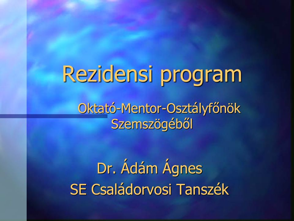 Rezidensi program Oktató-Mentor-Osztályfőnök Szemszögéből