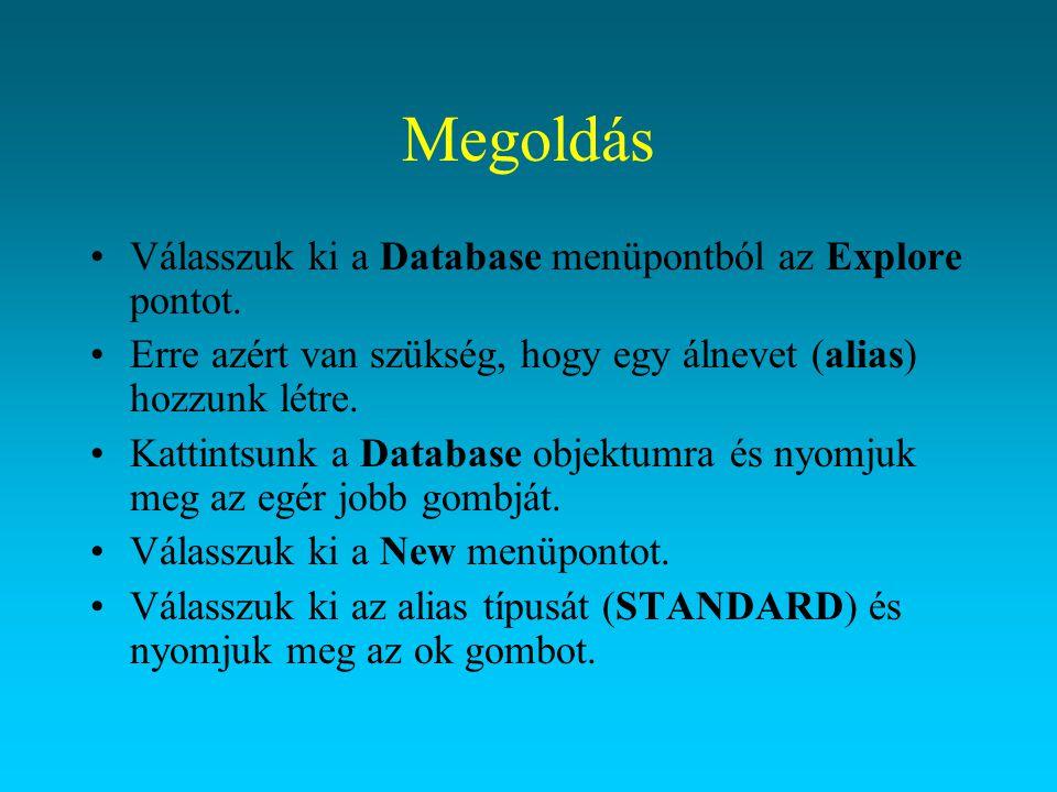 Megoldás Válasszuk ki a Database menüpontból az Explore pontot.