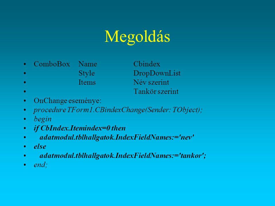 Megoldás ComboBox Name Cbindex Style DropDownList Items Név szerint