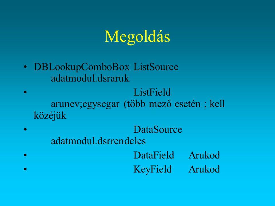 Megoldás DBLookupComboBox ListSource adatmodul.dsraruk
