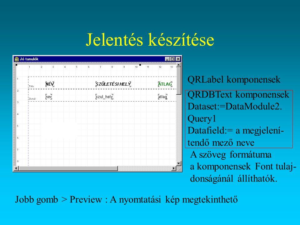 Jelentés készítése QRLabel komponensek QRDBText komponensek