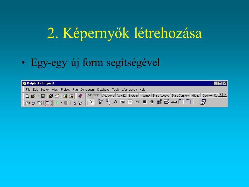 2. Képernyők létrehozása