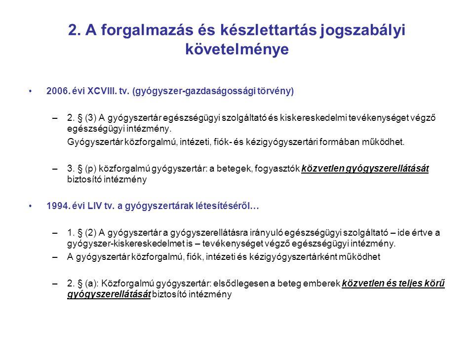 2. A forgalmazás és készlettartás jogszabályi követelménye