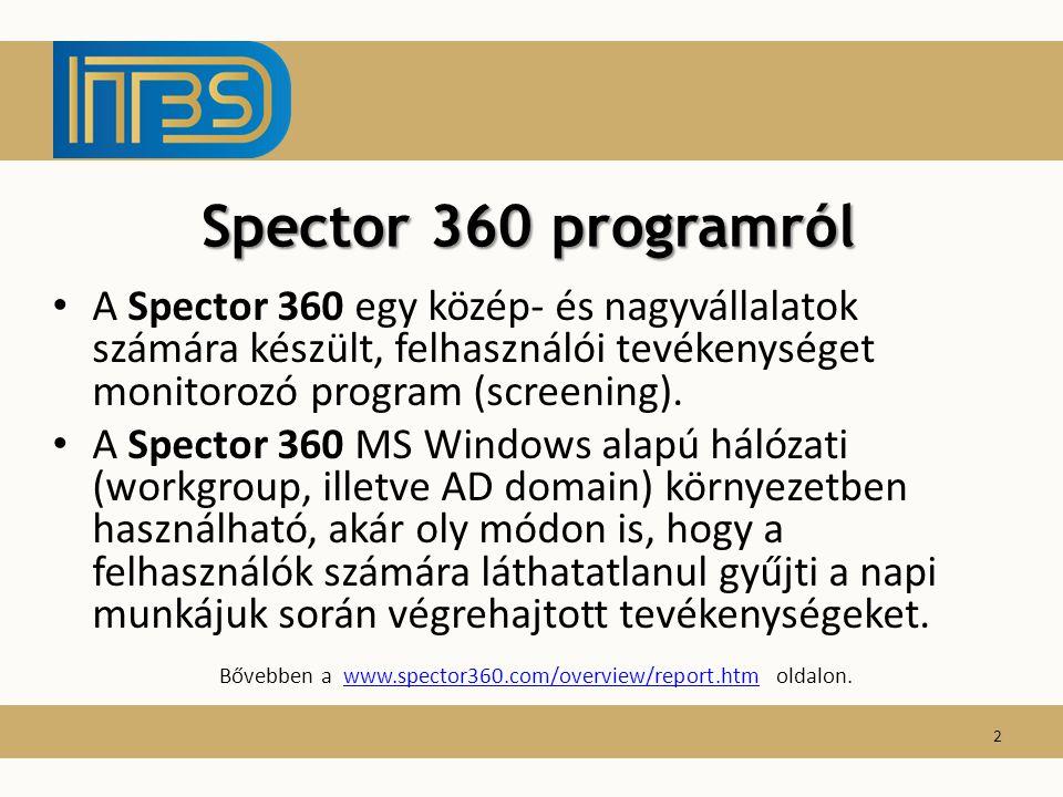 Bővebben a www.spector360.com/overview/report.htm oldalon.