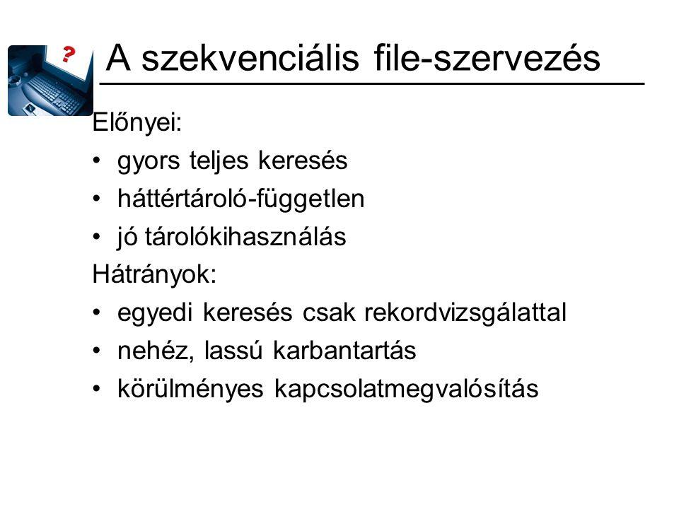 A szekvenciális file-szervezés