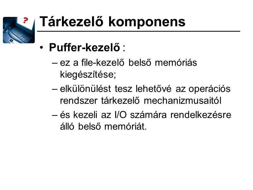 Tárkezelő komponens Puffer-kezelő :