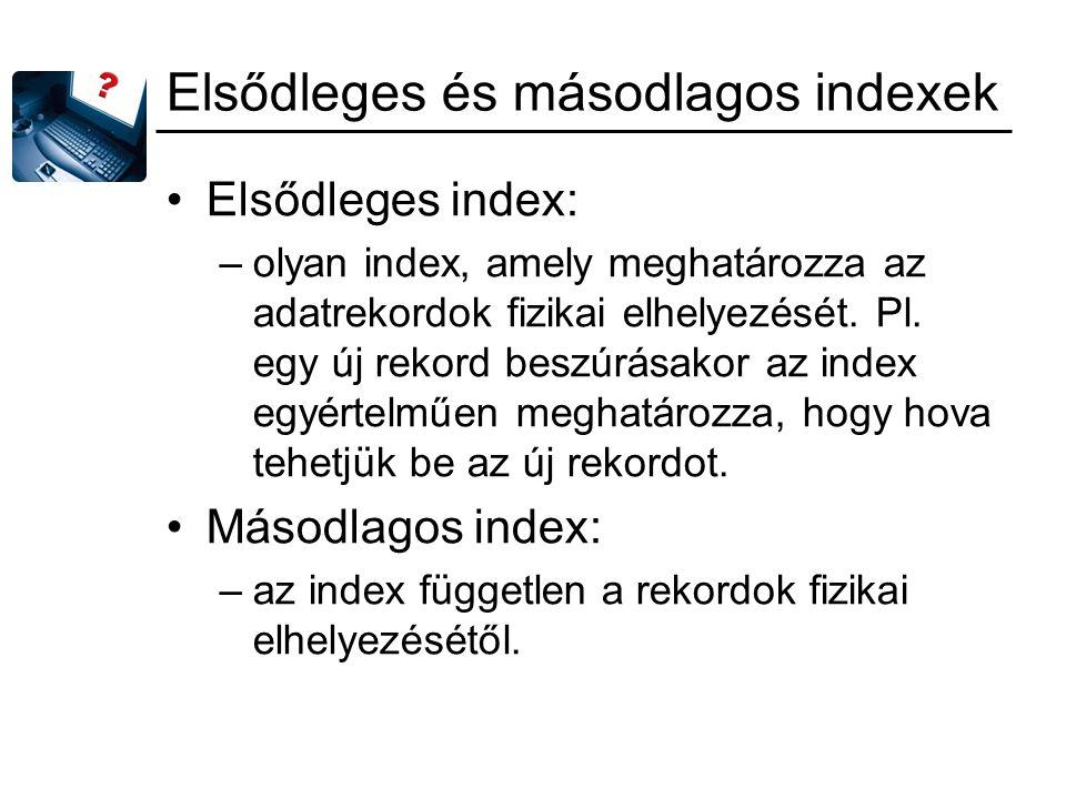 Elsődleges és másodlagos indexek
