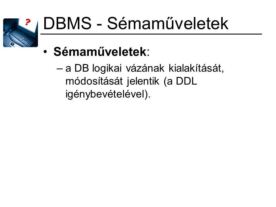 DBMS - Sémaműveletek Sémaműveletek: