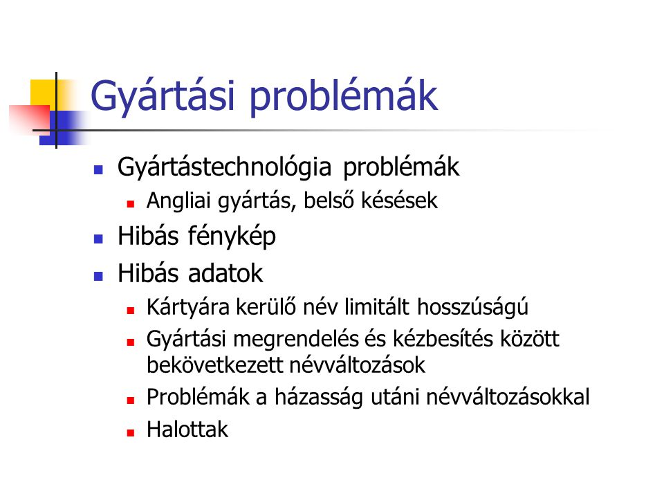 Gyártási problémák Gyártástechnológia problémák Hibás fénykép