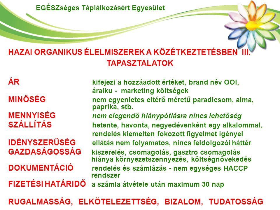 HAZAI ORGANIKUS ÉLELMISZEREK A KÖZÉTKEZTETÉSBEN III.