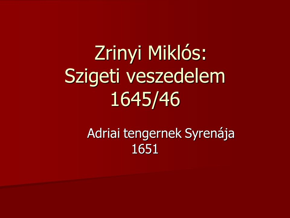 Zrinyi Miklós: Szigeti veszedelem 1645/46