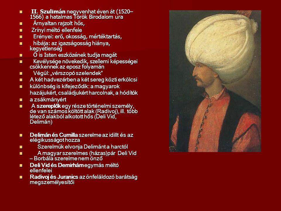 II. Szulimán negyvenhat éven át (1520–1566) a hatalmas Török Birodalom ura