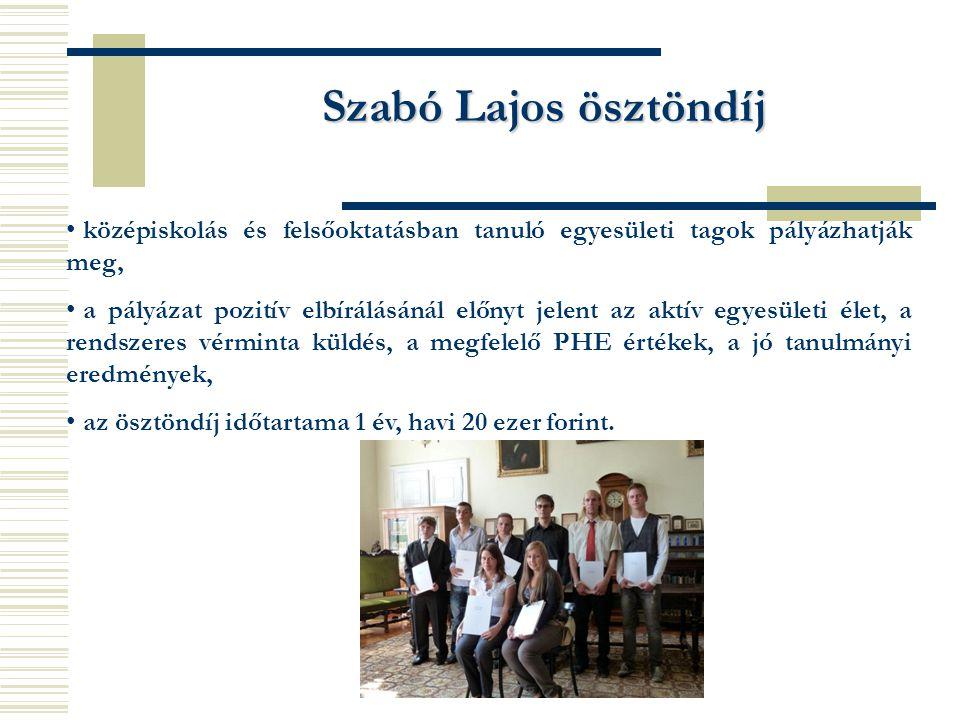 Szabó Lajos ösztöndíj középiskolás és felsőoktatásban tanuló egyesületi tagok pályázhatják meg,