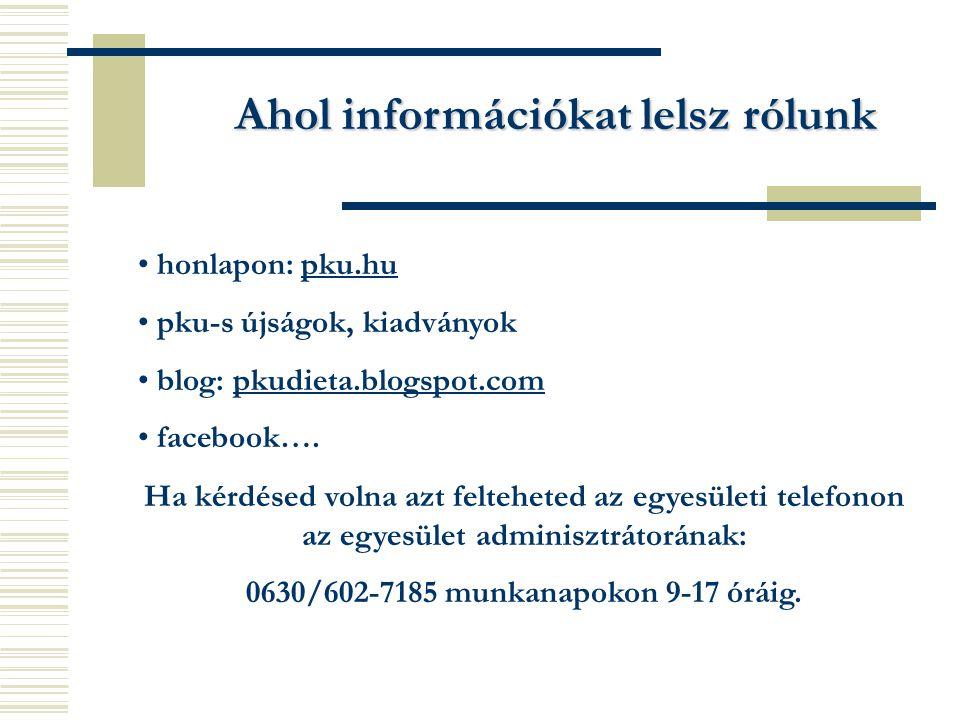 Ahol információkat lelsz rólunk 0630/602-7185 munkanapokon 9-17 óráig.