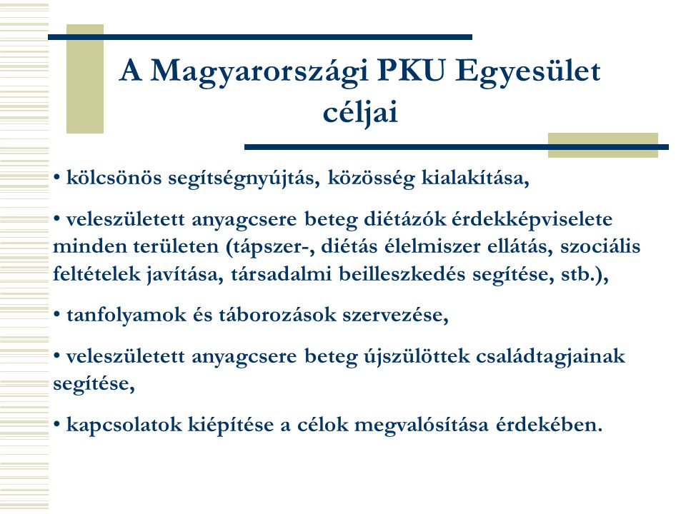A Magyarországi PKU Egyesület céljai