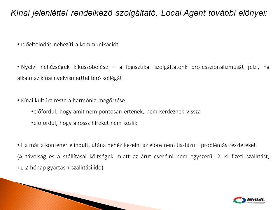 Kínai jelenléttel rendelkező szolgáltató, Local Agent további előnyei: