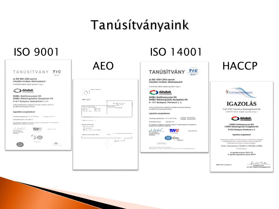 Tanúsítványaink ISO 9001 ISO 14001 AEO HACCP