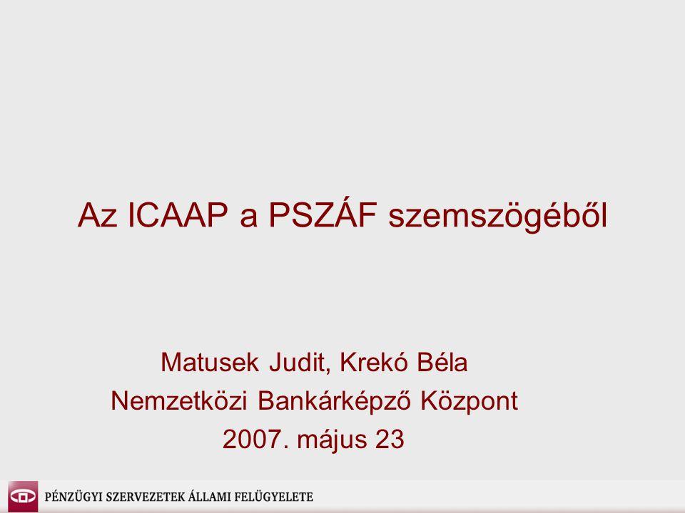 Az ICAAP a PSZÁF szemszögéből