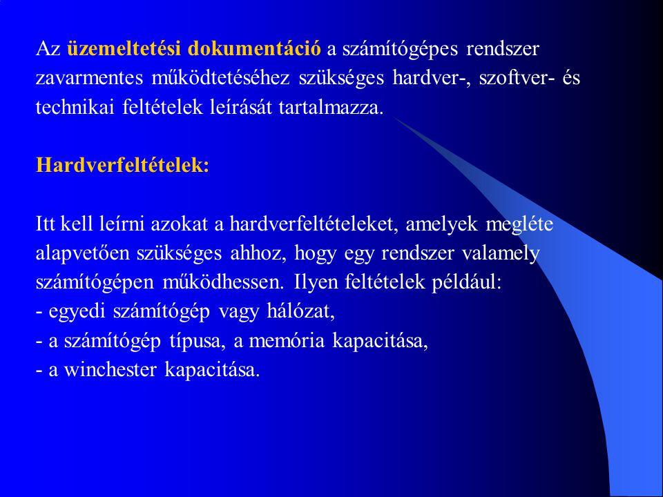 Az üzemeltetési dokumentáció a számítógépes rendszer
