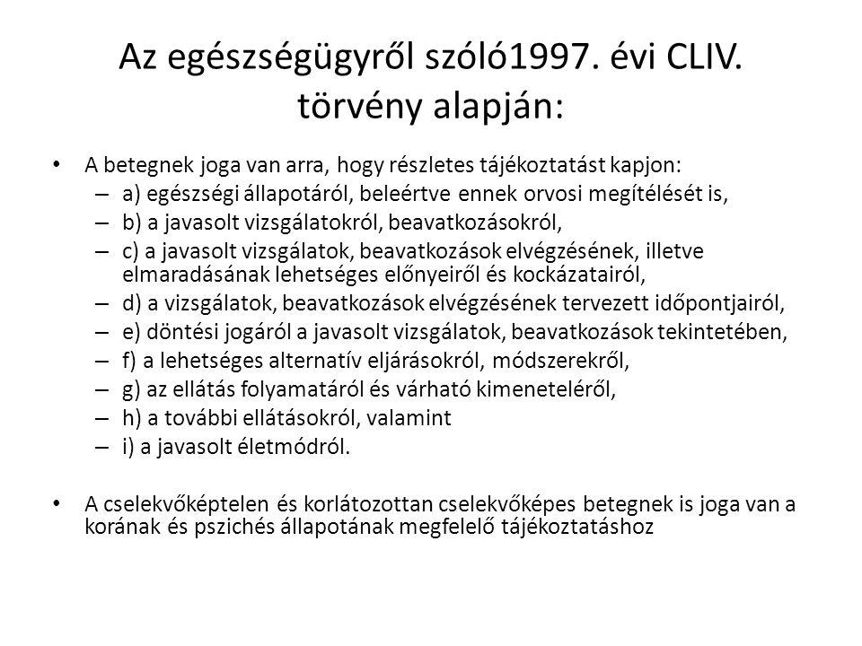 Az egészségügyről szóló1997. évi CLIV. törvény alapján: