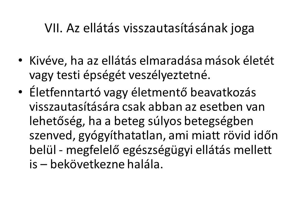 VII. Az ellátás visszautasításának joga