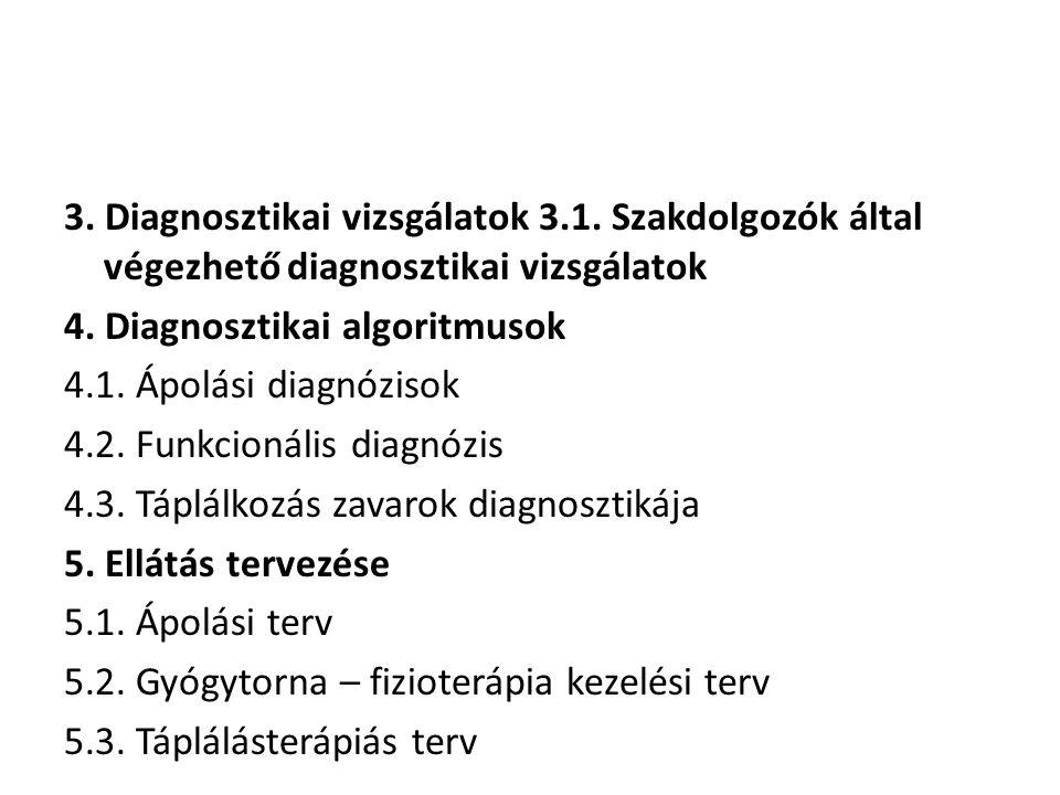 3. Diagnosztikai vizsgálatok 3. 1
