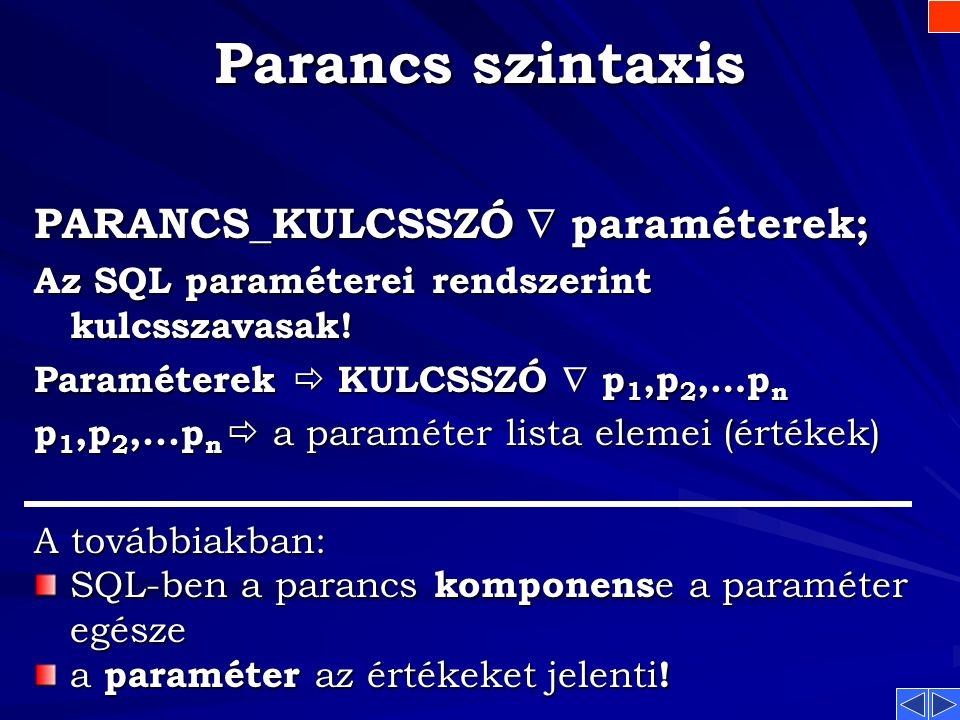 Parancs szintaxis PARANCS_KULCSSZÓ  paraméterek;