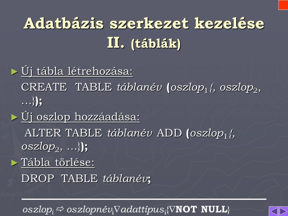Adatbázis szerkezet kezelése II. (táblák)