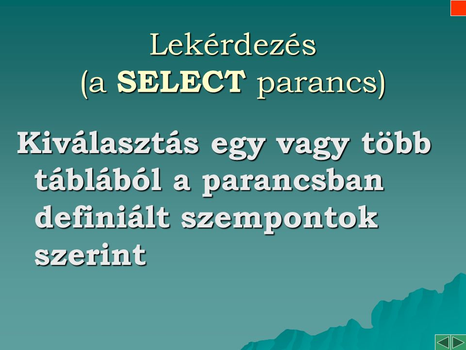 Lekérdezés (a SELECT parancs)