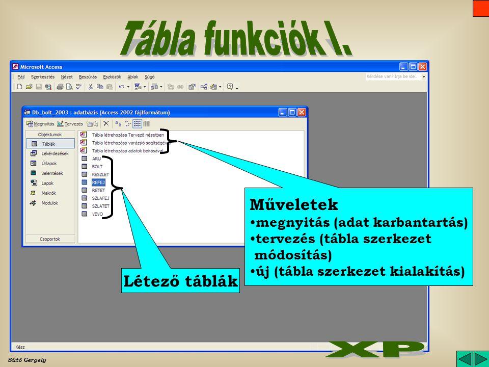 Tábla funkciók I. XP Műveletek Létező táblák