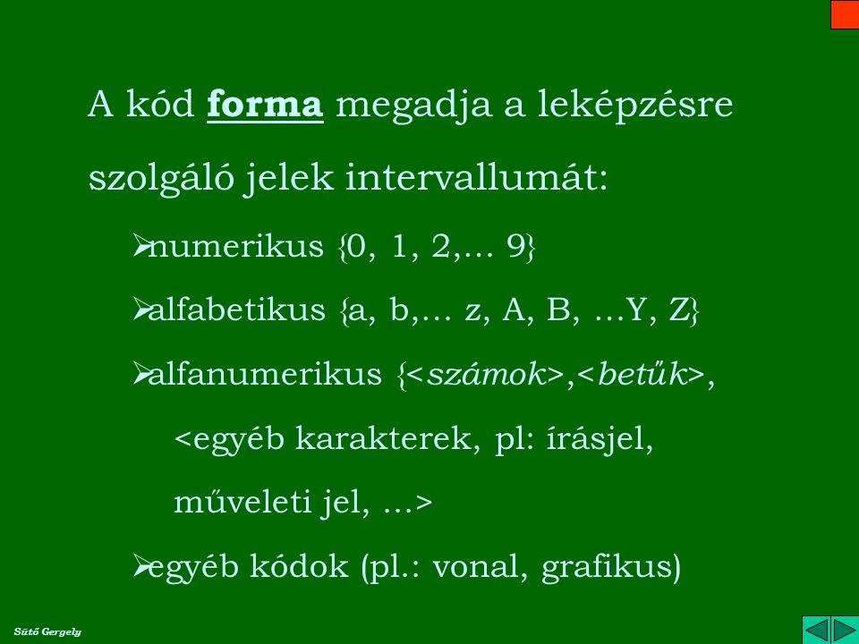 A kód forma megadja a leképzésre szolgáló jelek intervallumát: