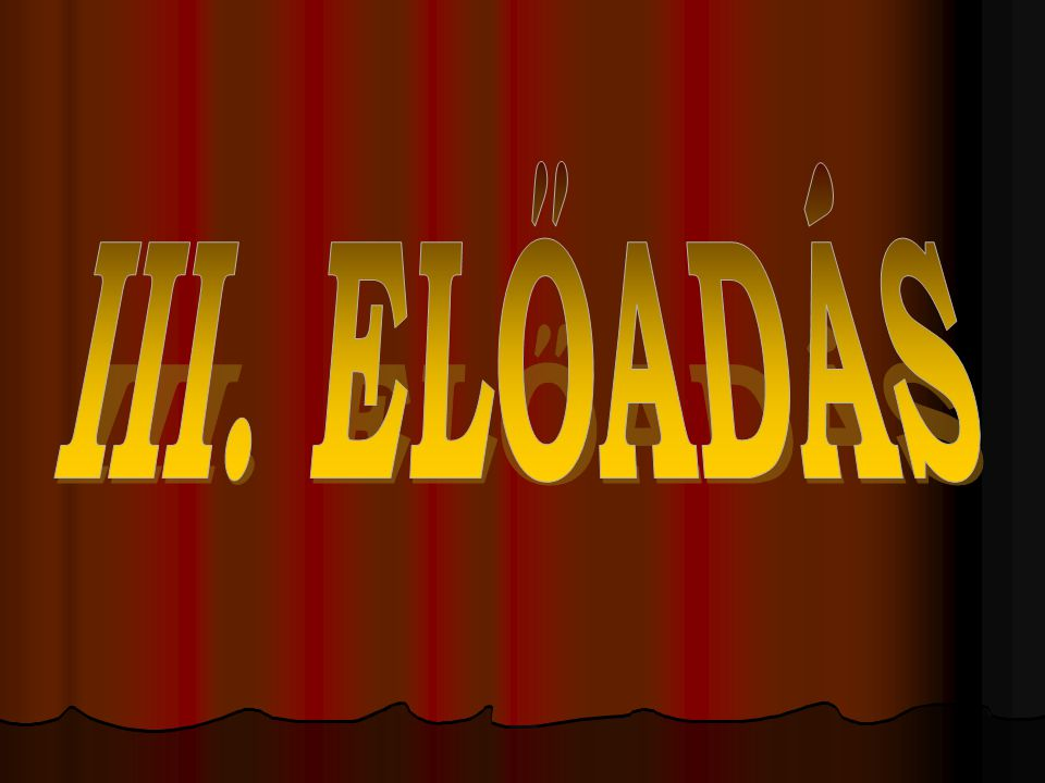 III. ELŐADÁS