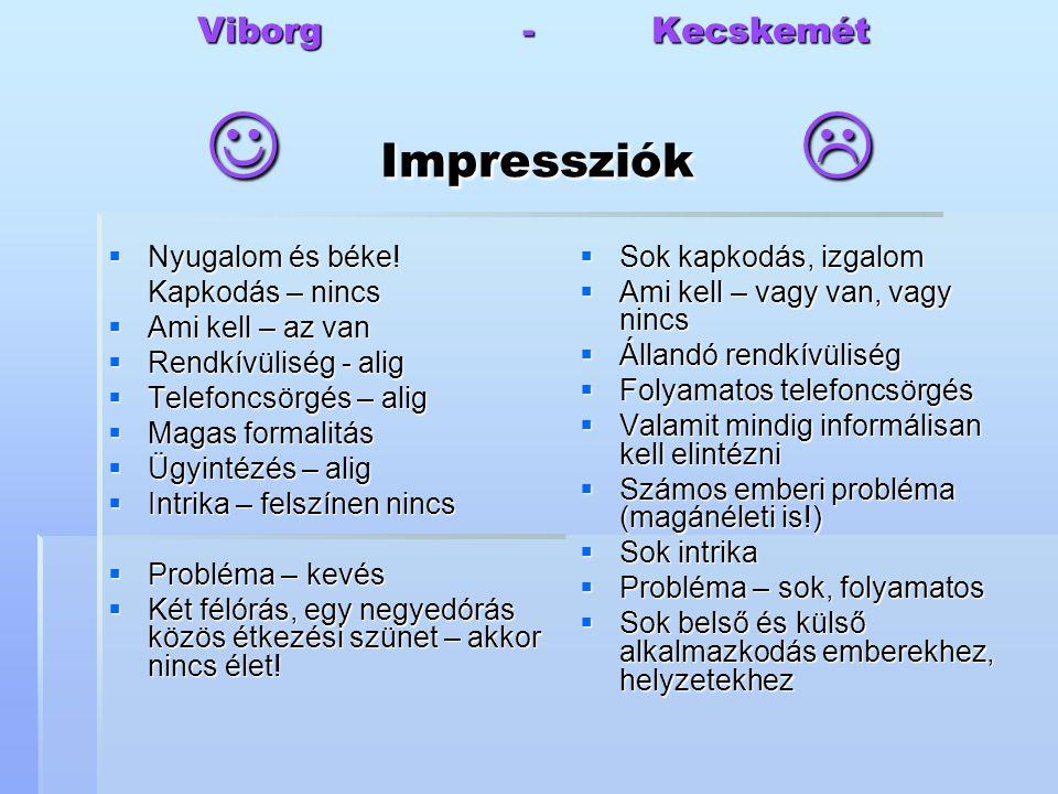 Viborg - Kecskemét  Impressziók 