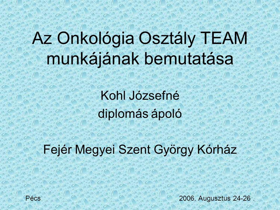 Az Onkológia Osztály TEAM munkájának bemutatása