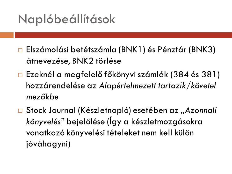 Naplóbeállítások Elszámolási betétszámla (BNK1) és Pénztár (BNK3) átnevezése, BNK2 törlése.