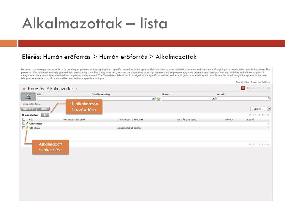 Alkalmazottak – lista Elérés: Humán erőforrás > Humán erőforrás > Alkalmazottak. Új alkalmazott hozzáadása.