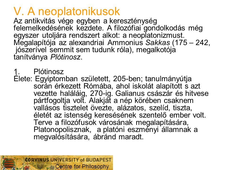 V. A neoplatonikusok Az antikvitás vége egyben a kereszténység