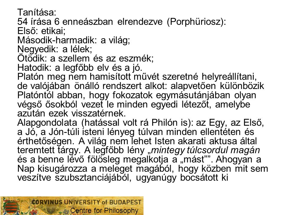 54 írása 6 enneászban elrendezve (Porphüriosz): Első: etikai;