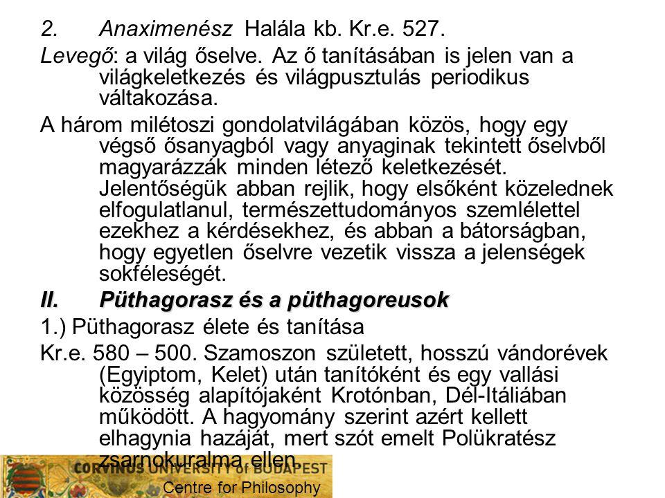 2. Anaximenész Halála kb. Kr.e. 527.